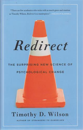 9780316051880 - Redirect: The Surprising New Science of Psychological Change