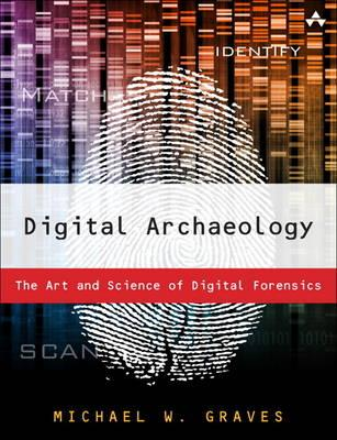 9780321803900 - Digital Archaeology:The Art and Science of Digital Forensics