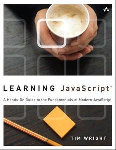 9780321832740 - Learning javascript: a hands-on guide to the fundamentals of modern javascript
