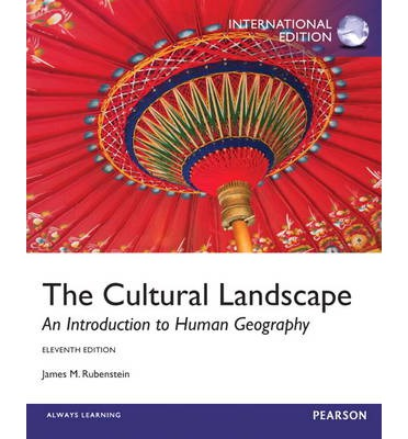 9780321891013 - Cultural Landscape, The:An Introduction to Human Geography: In ternational Edition
