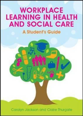 9780335237500 - Workplace Learning In Health And Social Care: A Student's Guide