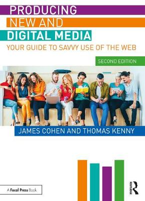 9780367192341 - Producing New and Digital Media: Your Guide to Savvy Use of the Web
