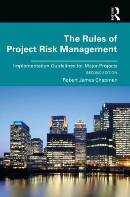 9780367209322 - The Rules of Project Risk Management: Implementation Guidelines for Major Projects