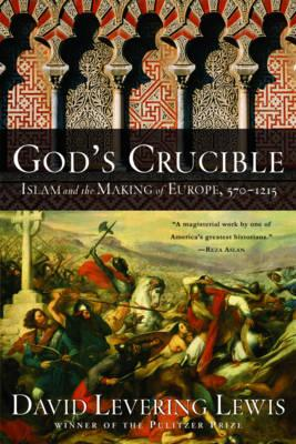 9780393333565 - God's crucible. islam and the making of europe 570-1215