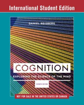9780393665093 - Cognition Exploring the Science of the Mind