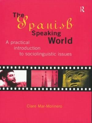 9780415129831 - The spanish-speaking world a practical introduction to sociolinguistic issues