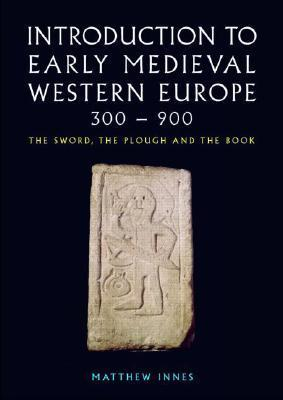 9780415215077 - Introduction to early medieval western europe 300-900 the sword, the plough and the book