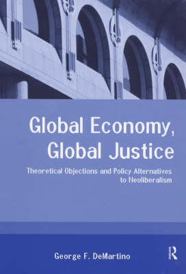 9780415224017 - Global Economy, Global Justice: Theoretical and Policy Alternatives to Neoliberalism