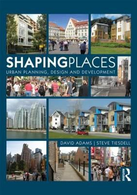 9780415497978 - Shaping Places: Urban Planning, Design and Development