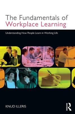 9780415579070 - The Fundamentals Of Workplace Learning