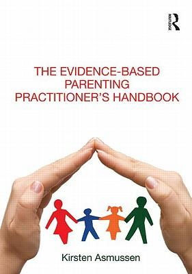 9780415609937 - The Evidence-based Parenting Practitioner's Handbook