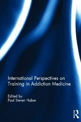 9780415635943 - International Perspectives on Training in Addiction Medicine