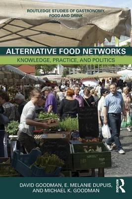 9780415747691 - Alternative Food Networks: Knowledge, Practice and Politics