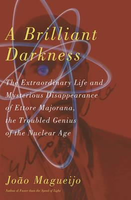 9780465009039 - A brilliant darkness: the extraordinary life and mysterious disappearance of ettore majorana, the troubled genius of the