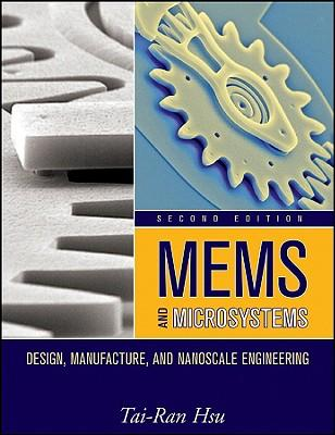9780470083017 - MEMS and Microsystems Design, Manufacture, and Nanoscale Engineering