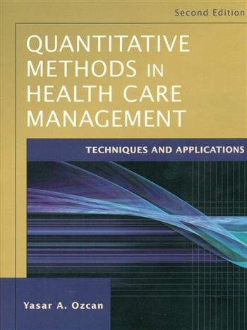 9780470434628 - Quantitative Methods In Health Care Management : Techniques And Applications