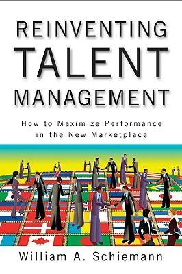 9780470452264 - Reinventing Talent Management: How to Maximize Performance in the New Marketplace