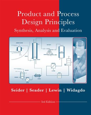 9780470472910 - Product and Process Design Principles: Synthesis, Analysis and Design