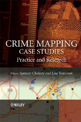 9780470516089 - Crime mapping case studies practice and research