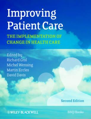 9780470673386 - Improving Patient Care: The Implementation of Change in Health Care