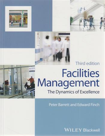 9780470673973 - Facilities Management: The Dynamics of Excellence