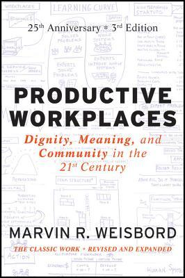 9780470900178 - Productive Workplaces: Dignity, Meaning, and Community in the 21st Century