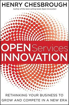 9780470905746 - Open services innovation: rethinking your business to grow and compete in a new era