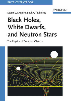 9780471873167 - Black Holes, White Dwarfs and Neutron Stars: The Physics of Compact Objects
