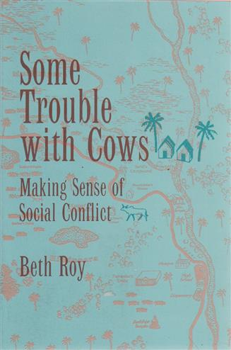 9780520083424 - Some trouble with cows making sense of social conflict