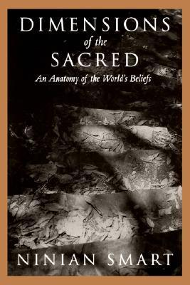 9780520219601 - Dimensions of the Sacred: An Anatomy of the World's Beliefs