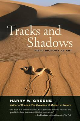 9780520232754 - Tracks and Shadows: Field Biology as Art