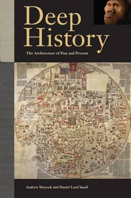 9780520274624 - Deep History: The Architecture of Past and Present