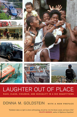 9780520276048 - Laughter Out of Place: Race, Class, Violence, and Sexuality in a Rio Shantytown