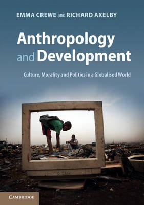 9780521184724 - Anthropology and development: culture, morality and politics in a globalised world