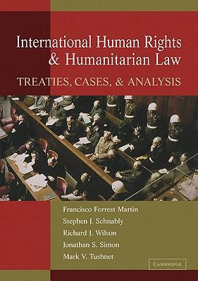 9780521187817 - International human rights and humanitarian law: treaties, c ases, and analysis