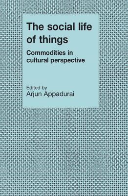 9780521357265 - The Social Life Of Things Commodities In Cultural Perspective