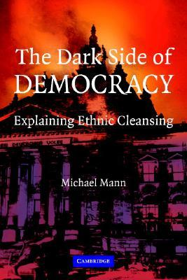 9780521538541 - The dark side of democracy explaining ethnic cleansing