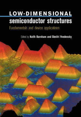 9780521599047 - Low-dimensional semiconductor structures fundamentals and de vice applications