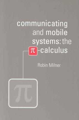 9780521658690 - Communicating & mobile systems: the PI-calculus