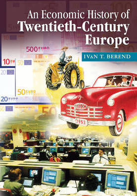 9780521672689 - An economic history of twentieth-century europe economic regimes from laissez-faire to globalization