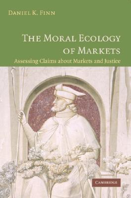 9780521677998 - The moral ecology of markets