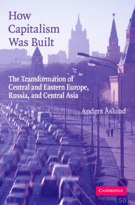 9780521683821 - How capitalism was built: the transformation of central and eastern europe,