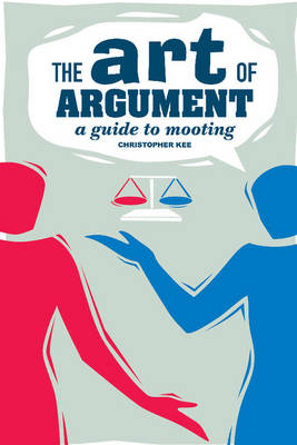 9780521685139 - The Art of Argument A Guide to Mooting