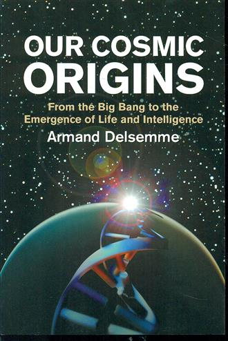 9780521794800 - Our cosmic origins - from the big bang to the emergence of life and intelligence