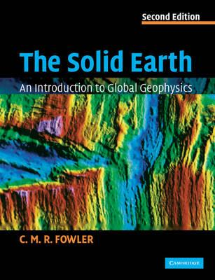 9780521893077 - The solid earth - an introduction to global geophysics