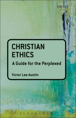 9780567032201 - Christian ethics: a guide for the perplexed