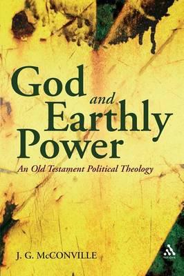 9780567045706 - God and earthly power: an old testament political theology
