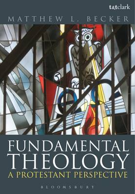 9780567568335 - Fundamental Theology: A Protestant Perspective