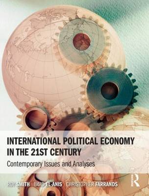 9780582473683 - International Political Economy in the 21st Century: Contemporary Issues and Analyses