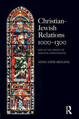 9780582822962 - Christian jewish relations 1000 - 1300 jews in the service of medieval christendom